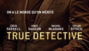 TRUE DETECTIVE - SAISON 2 - PA vertical OCS-Vince
